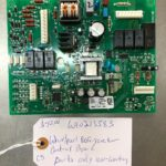 W10213583 Whirlpool Refrigerator Control Board. Parts Only Non-Working