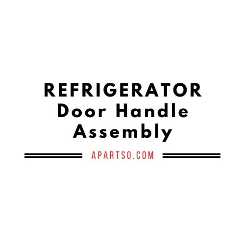 Compare Prices - Refrigerator Door Handle Assembly
